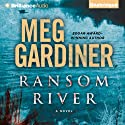 Ransom River (       UNABRIDGED) by Meg Gardiner Narrated by Angela Dawe