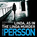 Linda, as in the Linda Murder: Bäckström 1 Audiobook by Leif G W Persson Narrated by Erik Davies