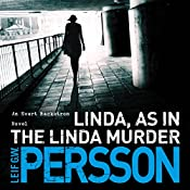 Linda, as in the Linda Murder: Bäckström 1 | Leif G W Persson