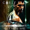 The Light Within Me: Volume 1 Audiobook by Carly Fall Narrated by Kevin Scollin