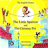 Story Time for Kids with Nlp by the English Sisters - The Little Sparrow and the Chimney Potby Violeta Zuggo