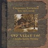 Songtexte von Cherokee National Youth Choir - Cherokee Sunday Morning