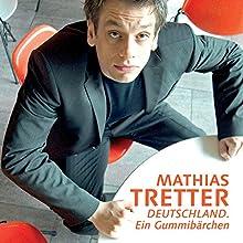 Deutschland. Ein Gummibärchen  von Mathias Tretter Gesprochen von: Mathias Tretter
