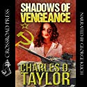 Shadows of Vengeance Audiobook by Charles D. Taylor Narrated by George Kuch