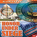 Honor Under Siege: The Honor Series, Book 6 (       UNABRIDGED) by Radclyffe Narrated by Abby Craden