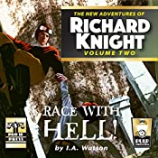 Race with Hell!: The New Adventures of Richard Knight, Volume 2 | I. A. Watson
