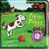 Pip the Puppy Bath Book (Axel Scheffler's Noisy Bath Books)by Axel Scheffler
