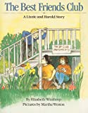 The Best Friends Club: A Lizzie and Harold story (0153036362) by Elizabeth Winthrop