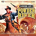 Guns of Powder River: A Radio Dramatization  by Jerry Robbins,  The Colonial Radio Players Narrated by Jerry Robbins