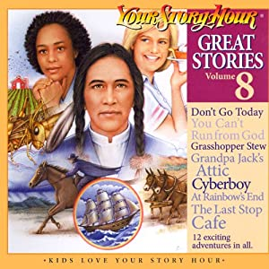 Great Stories Volume 8 (Dramatized) | [Your Story Hour, Chet Damron]