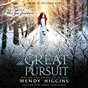 The Great Pursuit Audiobook by Wendy Higgins Narrated by Saskia Maarleveld