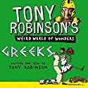 Tony Robinson's Weird World of Wonders! Greeks (       UNABRIDGED) by Tony Robinson Narrated by Tony Robinson