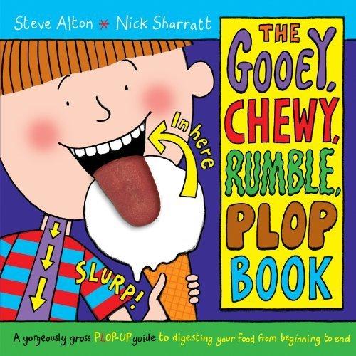 The Gooey, Chewy, Rumble, Plop Book by Steve Alton & Nick Sharratt (2007-09-06) PDF