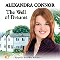 The Well of Dreams Audiobook by Alexandra Connor Narrated by Alexandra Connor