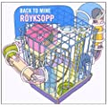 Back To Mine: Royksopp