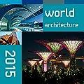 World Architecture 2015 - Architektur - Bildkalender (42 x 42)