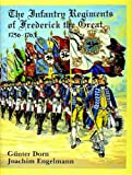 img - for The Infantry Regiments of Frederick the Great 1756-1763: book / textbook / text book