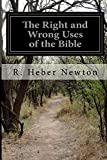 img - for The Right and Wrong Uses of the Bible book / textbook / text book