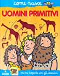 Gli uomini primitivi. Con adesivi