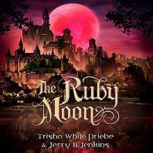 The Ruby Moon: Thirteen, Book 2 | Livre audio Auteur(s) : Trisha White Priebe, Jerry B. Jenkins Narrateur(s) : Jaimee Draper