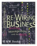 img - for Re-Wiring Business - Uniting Management and the Web book / textbook / text book