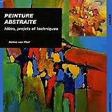 echange, troc Rolina Van vliet - Peinture abstraite : Idées, projets et techniques