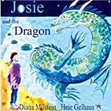 Josie and the Dragon (       UNABRIDGED) by Diana Milstein Narrated by Heie Gelhaus, Diana Milstein