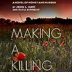 Making a Killing | John L. Hart,Olivia Rupprecht