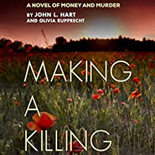 Making a Killing Audiobook by John L. Hart, Olivia Rupprecht Narrated by Louis B. Jack
