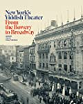 New York's Yiddish Theater: From the...