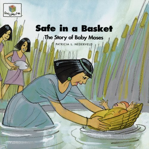 Safe In A Basket: The Story Of Baby Moses (God Loves Me) (God Loves Me Storybooks) back-14497