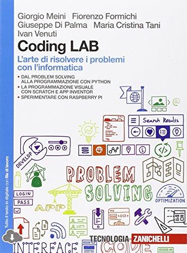 Coding LAB L'arte di risolvere i problemi con l'informatica Con e book Con espansione online Per le Scuole sup PDF