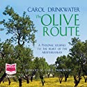 The Olive Route (       UNABRIDGED) by Carol Drinkwater Narrated by Carol Drinkwater