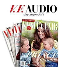 Vanity Fair: May - August 2014 Issue  by Vanity Fair Narrated by Graydon Carter, Various Narrators