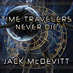 Time Travelers Never Die | Jack McDevitt