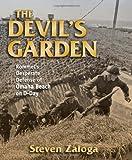 The Devil's Garden: Rommel's Desperate Defense of Omaha Beach on D-Day