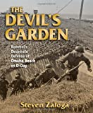 The Devils Garden: Rommels Desperate Defense of Omaha Beach on D-Day