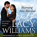 Marrying Miss Marshal: Love Inspired Historical Audiobook by Lacy Williams Narrated by Laural Merlington