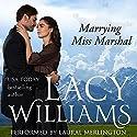 Marrying Miss Marshal: Love Inspired Historical Hörbuch von Lacy Williams Gesprochen von: Laural Merlington