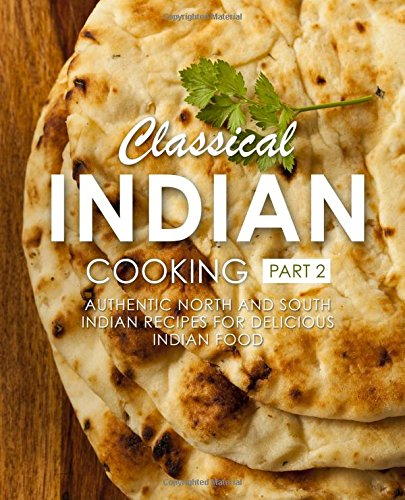 You can download free classical indian cooking 2 authentic north simply follow the directions above to download classical indian cooking 2 authentic north and south indian recipes for delicious indian food free forumfinder Images