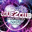 Love 2 Club 2012 [Explicit]