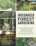 img - for Integrated Forest Gardening: The Complete Guide to Polycultures and Plant Guilds in Permaculture Systems book / textbook / text book