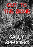 img - for Cut To The Bone by Sally Spedding (2015-04-18) book / textbook / text book