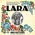 Lara: The Untold Love Story and the Inspiration for Doctor Zhivago Audiobook by Anna Pasternak Narrated by Antonia Beamish