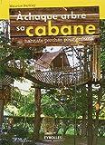 A chaque arbre sa cabane : Habitats perchés pour enfants