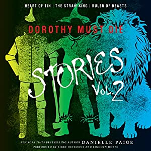 Dorothy Must Die Stories, Vol. 2 - Danielle Paige