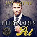 The Billionaire's Pet Audiobook by Ivy Layne Narrated by CJ Bloom, Beckett Greylock