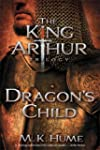 The King Arthur Trilogy Book One: Dra...