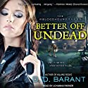 Better Off Undead: Bloodhound Files, Book 4