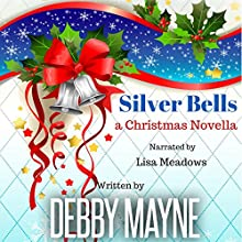 Silver Bells: A Christmas Novella (       UNABRIDGED) by Debby Mayne Narrated by Lisa Meadows